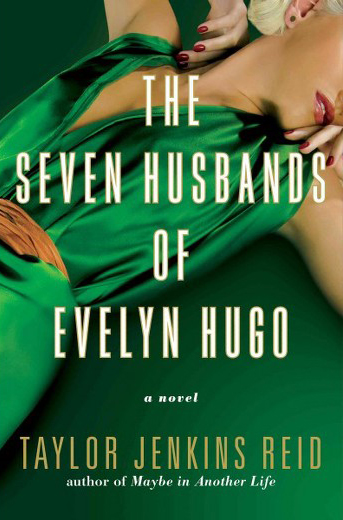 The Seven Husbands of Evelyn Hugo Taylor Jenkins Reid